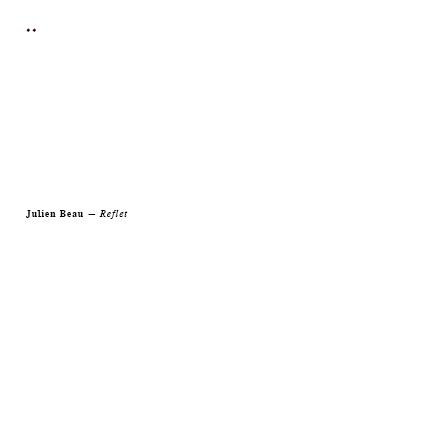 Julien Beau - Reflet (Reissue) - Aposiopèse